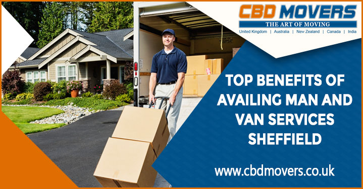 Man and Van Sheffield – Top Benefits of Availing The Services