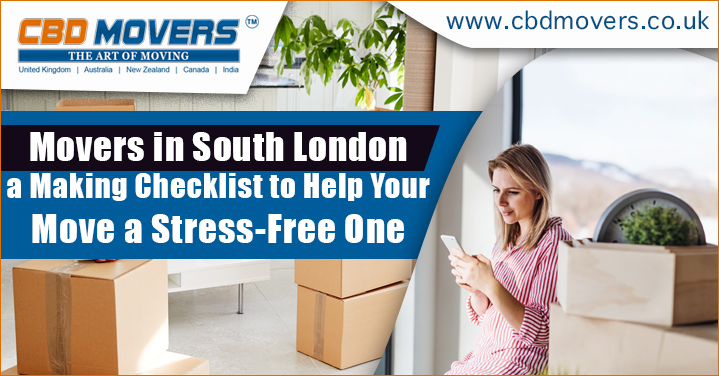 Movers in South London: A Making Checklist To Help Your Move a Stress-Free One